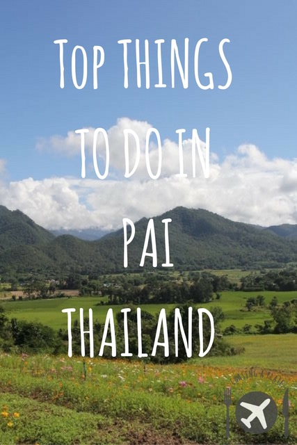 Top Things To Do In Pai, Thailand