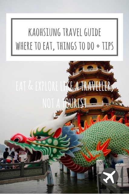 Kaohsiung Travel Guide