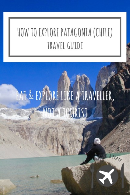 How to explore Patagonia, Chile Travel Guide