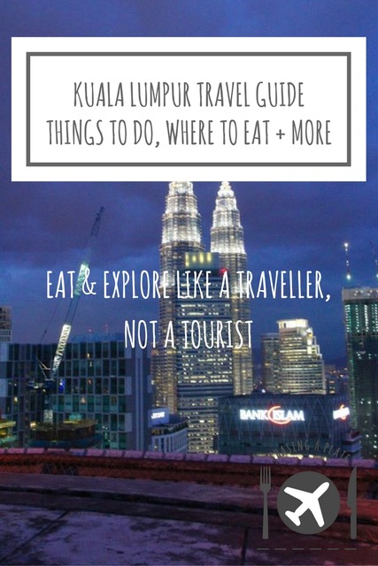 Kuala Lumpur Travel Guide: Things to Do, Good food in KL, Accommodation in KL