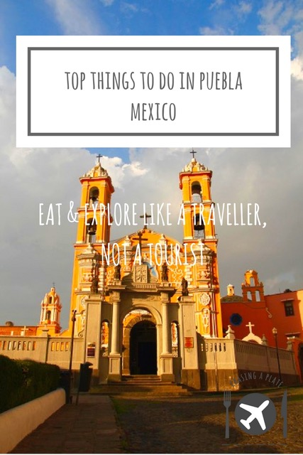 Top things to do in Puebla Mexico