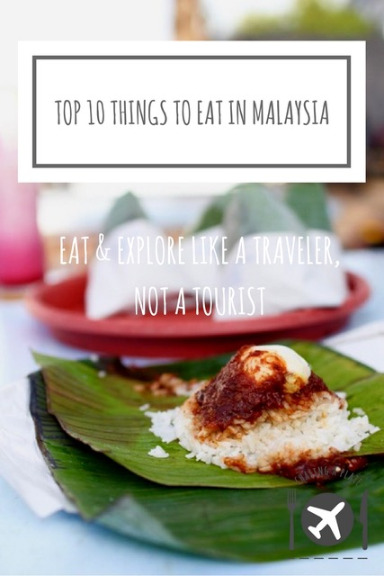 TOP 10 THINGS TO EAT IN MALAYSIA