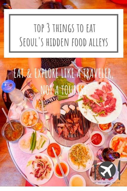 Top 3 Things to Eat: Seoul's Hidden Food Alleys