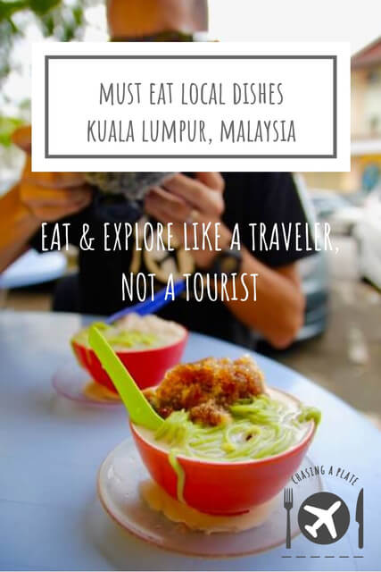 Must eat local dishes KL Malaysia